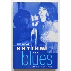 The Real Rhythm & Blues. Hugh Gregory