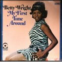 Wright, Betty - 'My First Time Around'