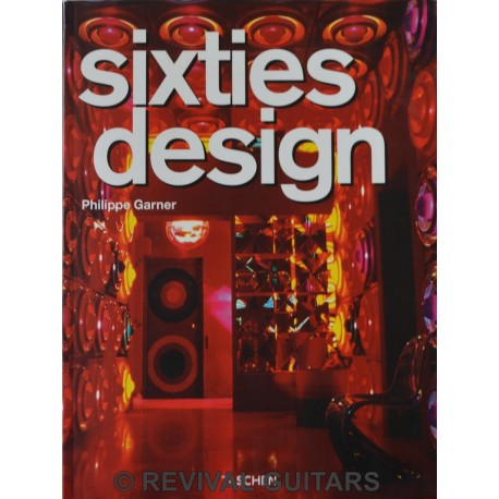 Sixties Design. Philippe Garner.