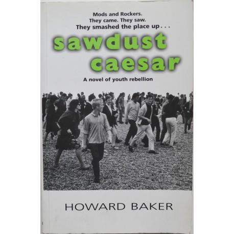 Sawdust Caesar 'A Novel of Youth Rebellion' Howard Baker