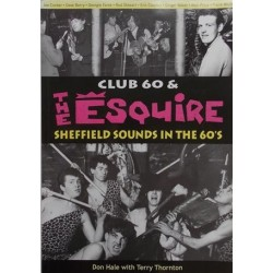 Club 60 & The Esquire. 'Sheffield Sounds In The '60's'