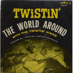 The Twistin' Kings. 'Twistin' The World Around'