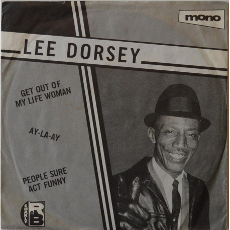 Lee Dorsey. 'Get Out Of My LIfe Woman'