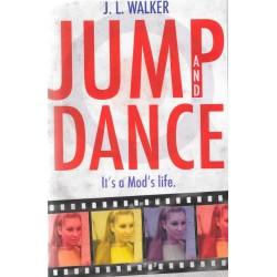 Jump and Dance (It's a Mod's Life). A novel by J.L. Walker