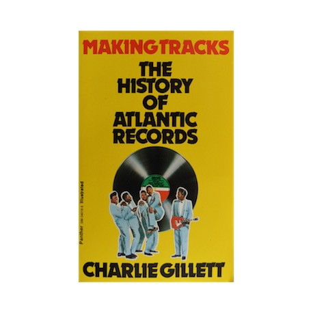 Making Tracks The History of Atlantic Records