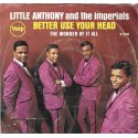 Little Anthony & The Imperials - 'Better Use Your Head'